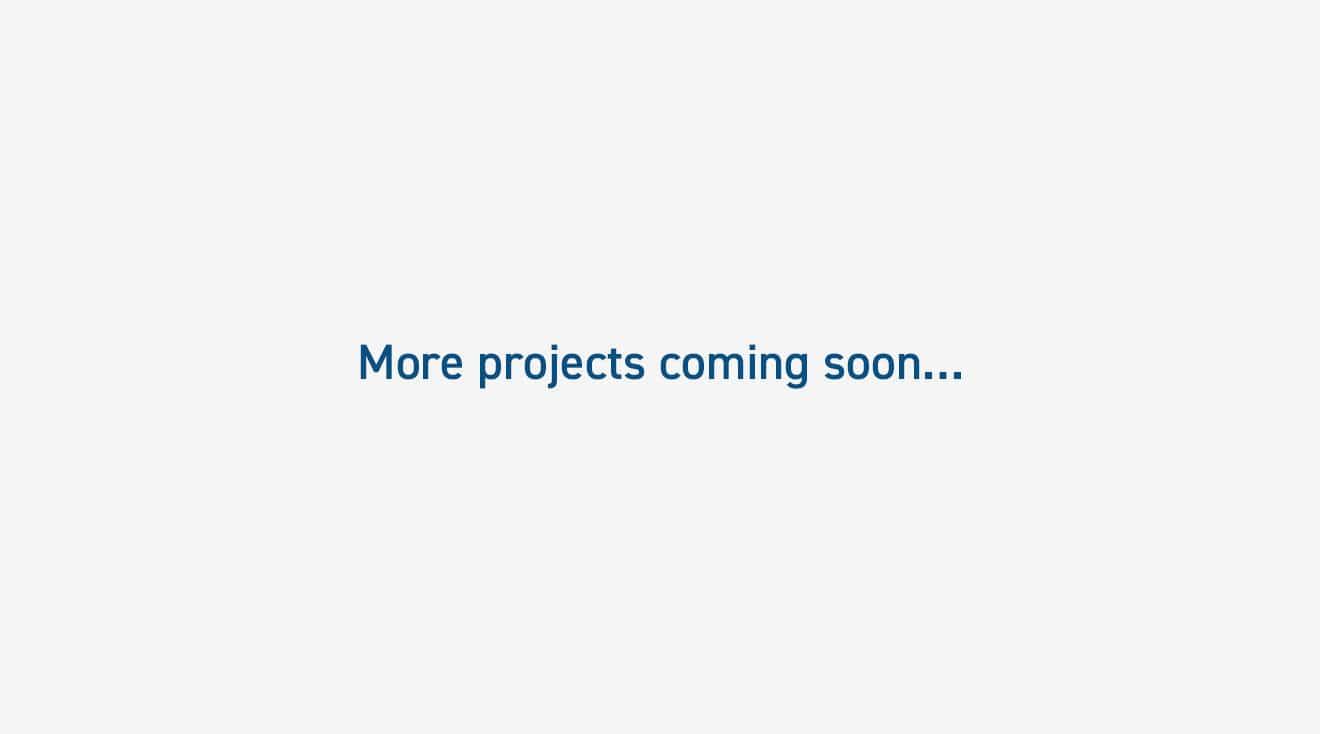 More projects coming soon…